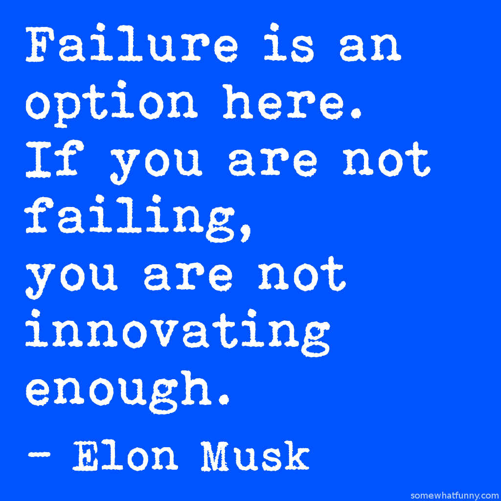 Failure is an option...
