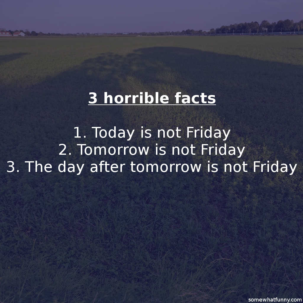 3 horrible facts: 1....