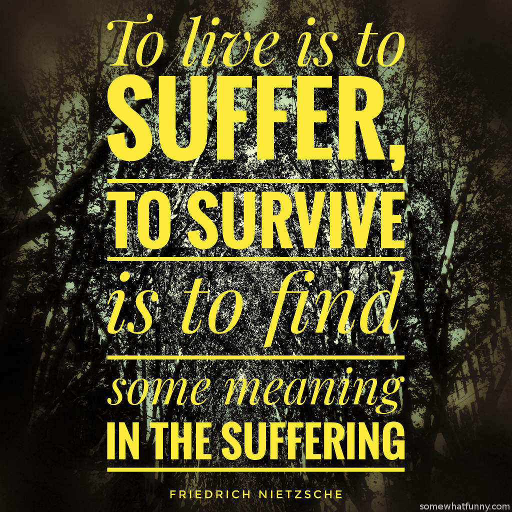 To Live Is To Suffer To Survive Is To 161 Quotes