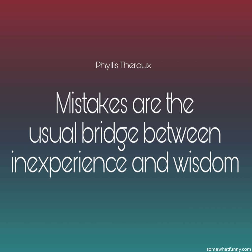 Mistakes are the usu...