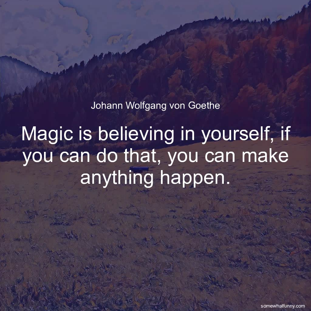 Magic is believing i...