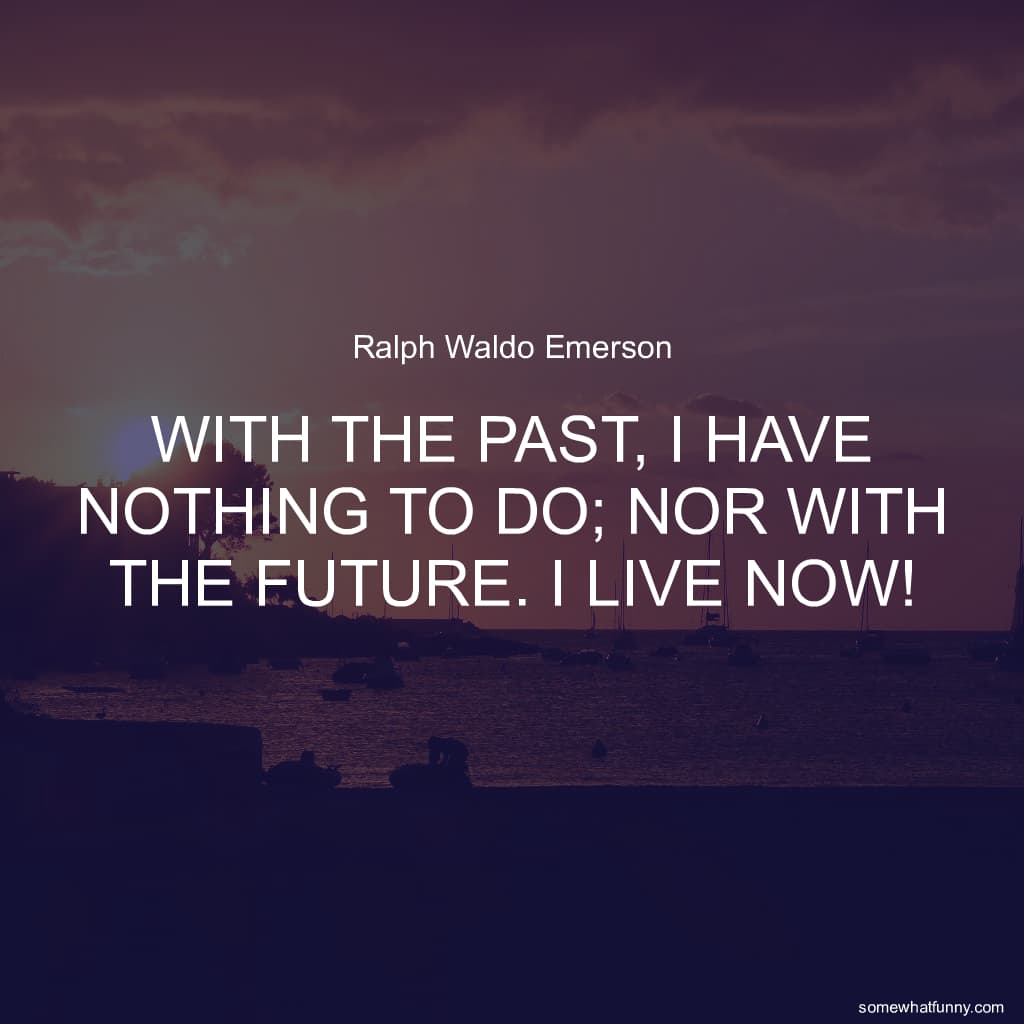 With the past, I hav...