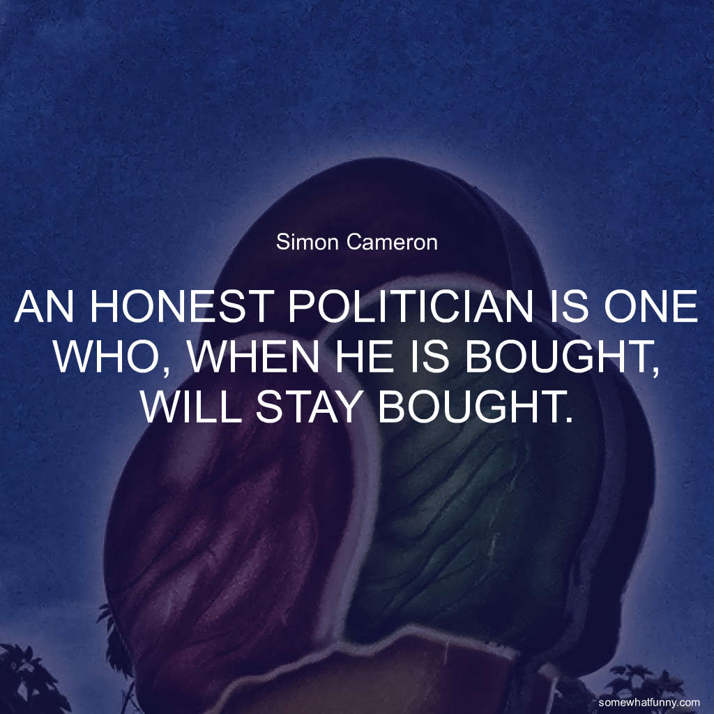 An honest politician...
